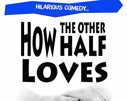 How The Other Half Loves