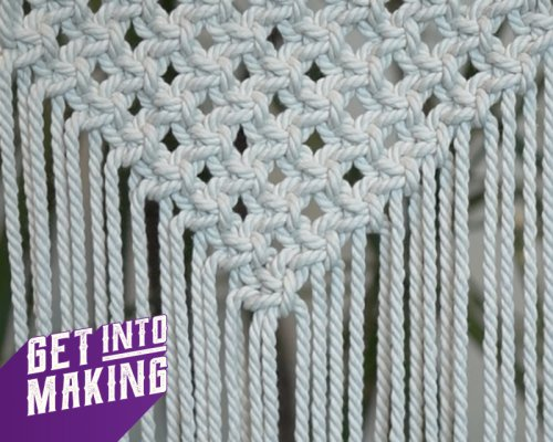 Get Into Making Macrame